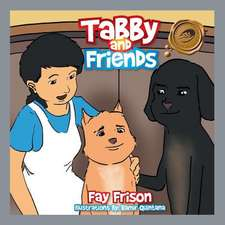 Tabby and Friends