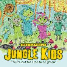 Jungle Kids:  You're Not Too Little to Be Green