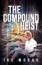 The Compound Heist