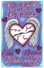 My Mother, Mi Vida, My Family