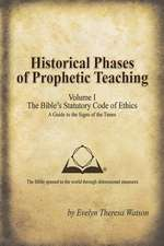 Historical Phases of Prophetic Teaching Volume I