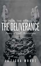 The Pain, the Struggle, the Deliverance