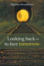 Looking Back-To Face Tomorrow