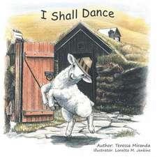 I Shall Dance