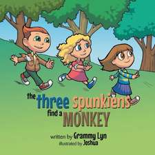 The Three Spunkiens Find a Monkey