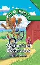 Biff and Becka's Springtime Escapades