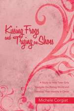 Kissing Frogs and Trying on Shoes