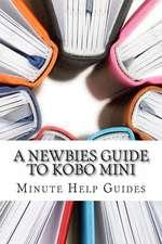A Newbies Guide to Kobo Mini