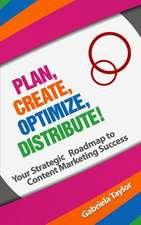 Plan, Create, Optimize, Distribute!