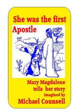 She Was the First Apostle