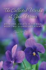 The Collected Works of Jane Wever