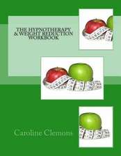 The Hypnotherapy and Weight Reduction Workbook
