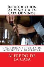Introduccion Al Vino y a la Cata de Vinos.
