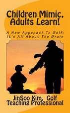 Children Mimic, Adults Learn