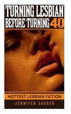 Turning Lesbian Before Turning 40