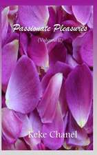 Passionate Pleasures Volume II
