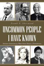 Uncommon People I Have Known