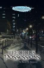 Precious Possessions:  Book III of the Guardian Angel Series