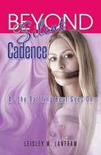 Beyond Silent Cadence