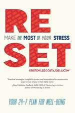 Reset:  Your 24-7 Plan for Well-Being