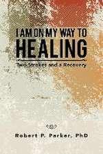 I Am on My Way to Healing