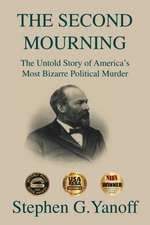 The Second Mourning: The Untold Story of America's Most Bizarre Political Murder