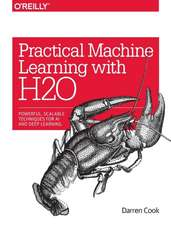 Practical Machine Learning with H20