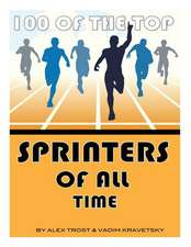 100 of the Top Sprinters of All Time