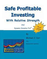 Safe Profitable Investing with Relative Strength