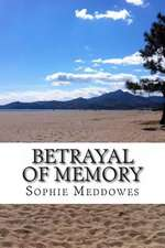 Betrayal of Memory