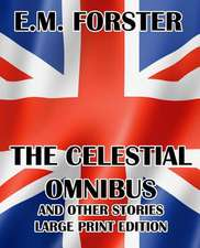 The Celestial Omnibus and Other Stories - Large Print Edition