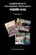 Paul Guyer's Sacramento Cityscapes:  Midtown, Folio No. 2