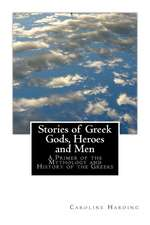 Stories of Greek Gods, Heroes and Men