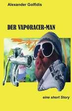 Der Vaporacer-Man