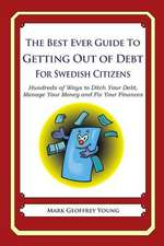 The Best Ever Guide to Getting Out of Debt for Swedish Citizens