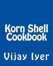 Korn Shell Cookbook
