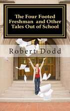 The Four Footed Freshman and Other Tales Out of School