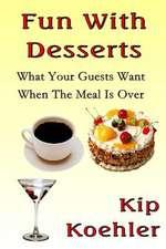 Fun with Desserts