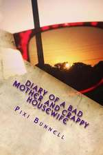 Diary of a Bad Mother and Crappy Housewife