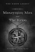 Maxzymum Max and the Krion