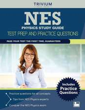 Nes Physics Study Guide:  Test Prep and Practice Questions