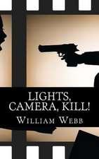 Lights, Camera, Kill!