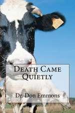 Death Came Quietly