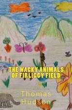 The Wacky Animals of Firliggy Field