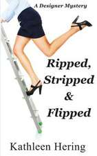 Ripped, Stripped and Flipped