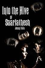 Into the Hive of Saarlathesh