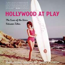 HOLLYWOOD AT PLAY THE LIVES OFPB