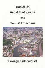 Bristol UK Aerial Photographs and Tourist Attractions:  Student Edition