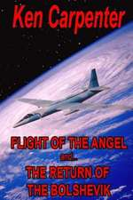 Flight of the Angel and the Return of the Bolshevik