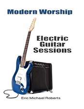 Modern Worship Electric Guitar Sessions